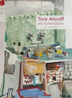 Tore Ahnoff : ett konstnärsliv