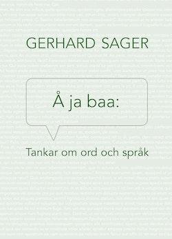 Å ja baa : tankar om ord och språk