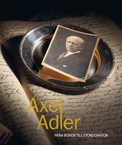 Axel Adler : från bonde till stordonator