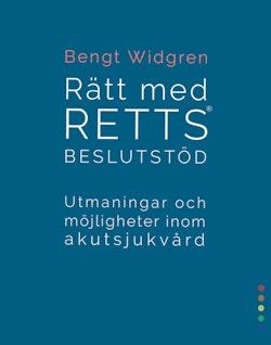 Rätt med RETTS beslutstöd : utmaningar och möjligheter inom akutsjukvård