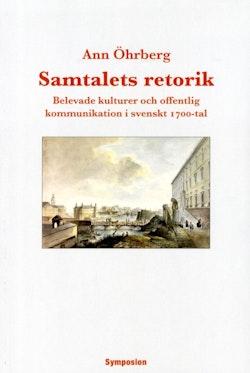 Samtalets retorik : belevade kulturer och offentlig kommunikation i svenskt 1700-tal