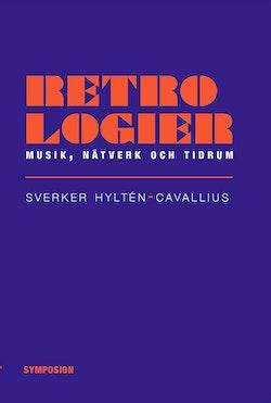Retrologier : musik, nätverk och tidrum