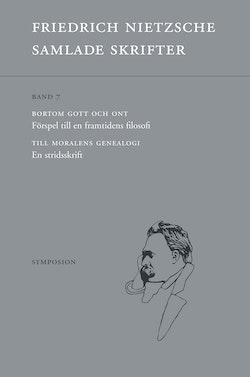 Samlade skrifter Band 7 : Bortom gott och ont / Till moralens genealogi