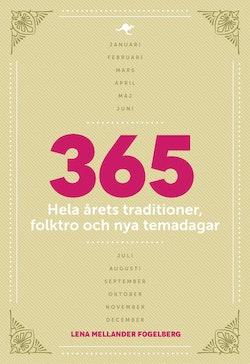 365 : hela årets traditioner, folktro och nya temadagar