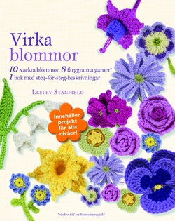 Virka blommor : tio vackra blomstersmycken att virka (presentbox)