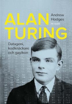 Alan Turing : datageni, kodknäckare, gayikon