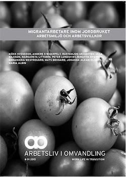 Migrantarbete inom jordbruket arbetsmiljö och arbetsvillkor