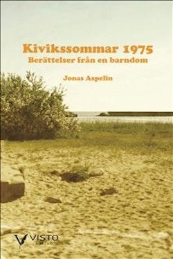 Kivikssommar 1975 : berättelser från en barndom