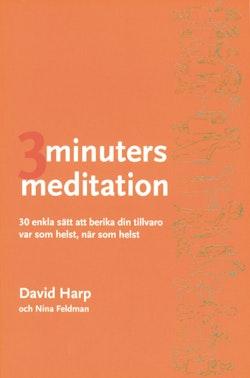 Tre minuters meditation : 30 enkla sätt att berika din tillvaro var som helst, när som helst