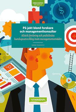 På jakt bland forskare och managementkonsulter : klinisk forskning och praktiknära kunskapsutveckling inom managementområdet
