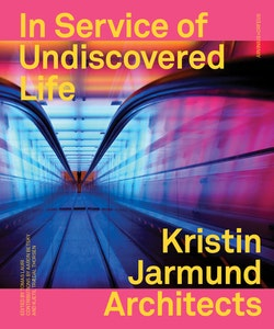 In service of undiscovered life : Kristin Jarmund architects