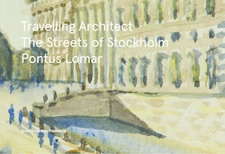 Travelling Architect : The Streets of Stockholm
