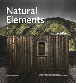 Natural elements : the architecture of Arkís Architects