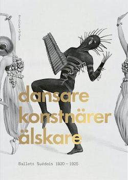 Dansare, konstnärer, älskare : Ballets Suédois 1920-1925