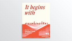It begins with curiosity : works by Henning Larsen Architects