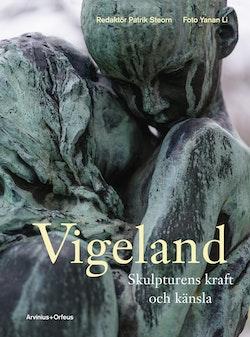 Vigeland : skulpturens kraft och känsla