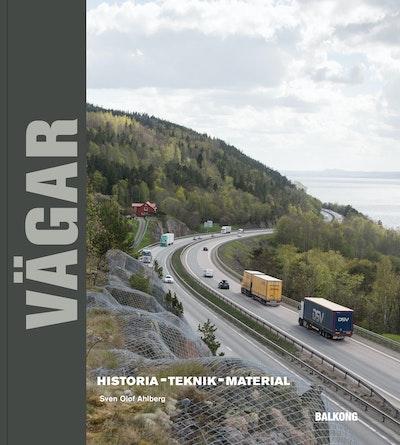 Vägar : historia, teknik, material