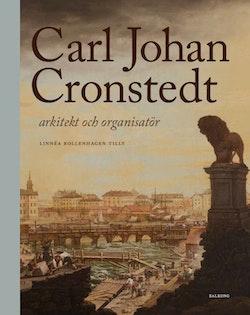 Carl Johan Cronstedt : arkitekt och organisatör