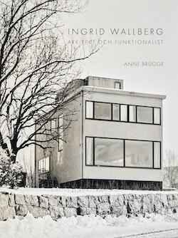 Ingrid Wallberg : arkitekt och funktionalist
