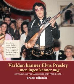 Världen känner Elvis Presley : men ingen känner mig