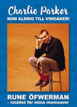 Charlie Parker kom aldrig till Vingåker! : istället för mina memoarer