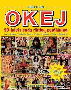 Boken om OKEJ : 90-talets enda riktiga poptidning