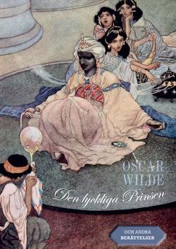 Den lyckliga Prinsen : och andra berättelser