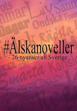 #Älskanoveller : 26 nyanser av Sverige