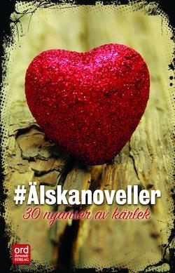 #Älskanoveller : 30 nyanser av kärlek