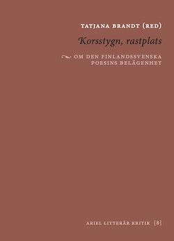 Korsstygn, rastplats : om den finlandssvenska poesins belägenhet