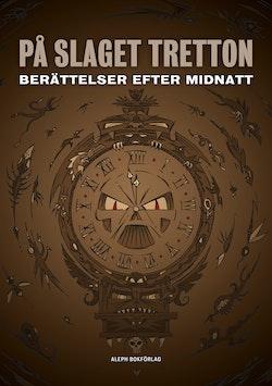På slaget tretton : berättelser efter midnatt