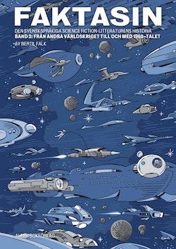 Faktasin: Den svenskspråkiga science fiction-litteraturens historia. BAND 2: Från andra världskriget till och med 1960-talet