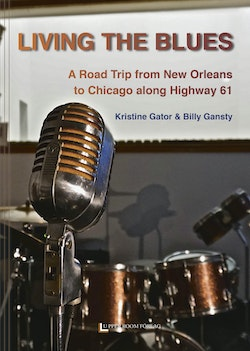Living the Blues: A Road Trip from New Orleans to Chicago along Highway 61