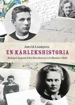 En kärlekshistoria : Samuel August från Sevedstorp och Hanna i Hult