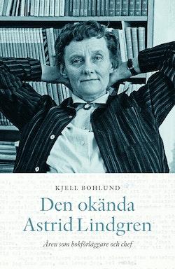 Den okända Astrid Lindgren : Åren som förläggare