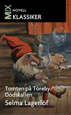 Tomten på Töreby / Dödskallen : noveller