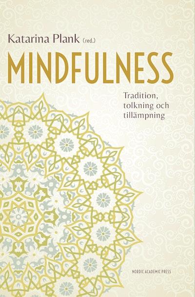 Mindfulness : tradition, tolkning och tillämpning