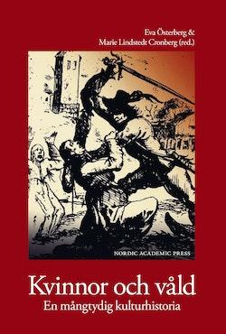 Kvinnor och våld : en mångtydig kulturhistoria