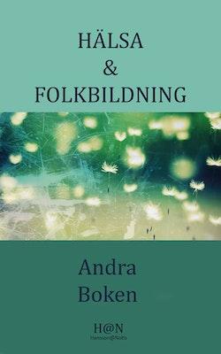 Hälsa & Folkbildning, Andra Boken