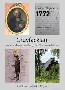 Gruvfacklan : om bröderna Landberg från Nordmarkshyttan