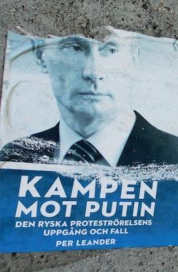 Kampen mot Putin : Den ryska proteströrelsens uppgång och fall
