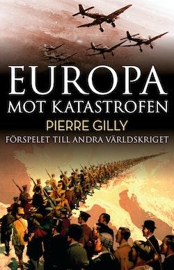 Europa mot katastrofen : Förspelet till andra världskriget