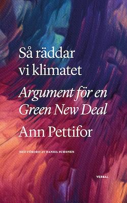 Så räddar vi klimatet : argument för en Green New Deal