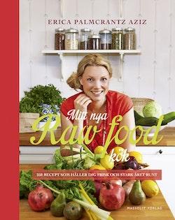 Mitt nya raw food-kök : 250 recept som håller dig frisk och stark året runt