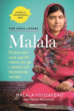 Jag är Malala : flickan som stod upp för rätten till utbildning och sköts av talibanerna