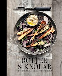 Rötter & knölar : vegetarisk mat från underjorden