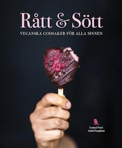 Rått & sött : veganska godsaker för alla sinnen
