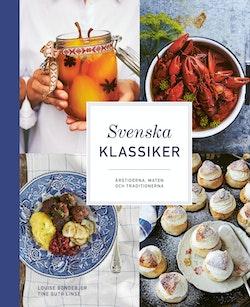 Svenska klassiker : årstiderna, maten och traditionerna