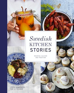 Swedish kitchen stories : recipes, culture and tradition