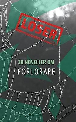 Loser : 30 noveller om förlorare